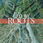 """Up By Roots"" Seminar at Morris Arboretum <em><br><i>April 17th, 2013 from 9am to 4pm</em></br></i>"