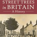Street Trees in Britain, A History – Interview with Mark Johnston