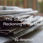 The Summer of Tree Reckoning in the Media